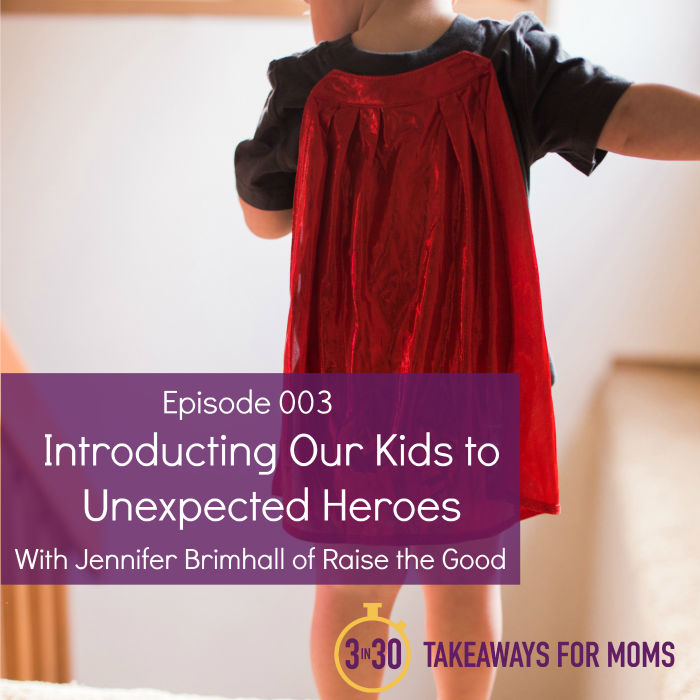 Introducing our Kids to Unexpected Heroes