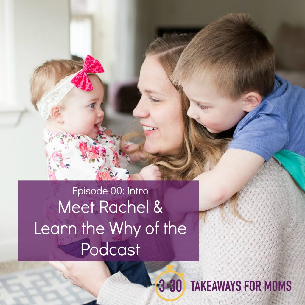 Meet Rachel Nielson and Learn the Why of the Podcast
