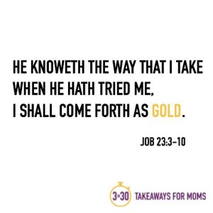 Come Forth as Gold // 3 in 30 Takeaways for Moms