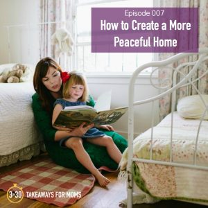 Ep 007 How to Create a More Peaceful Home