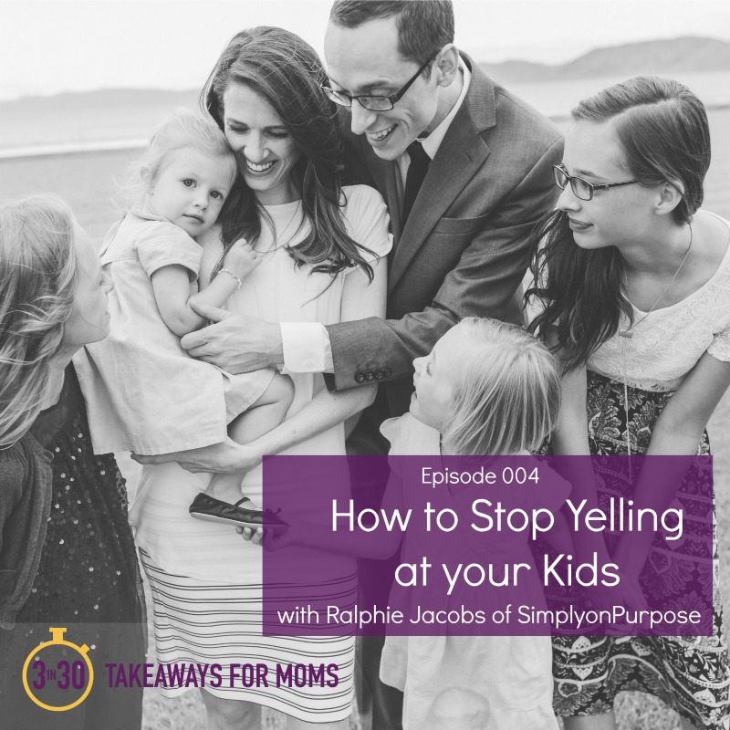 How to Stop Yelling at your Kids with Ralphie Jacobs // 3 in 30 Podcast