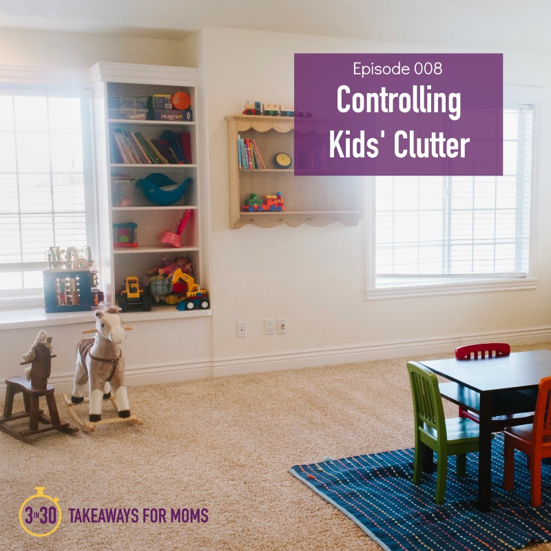 3 Strategies for Controlling Kids' Clutter