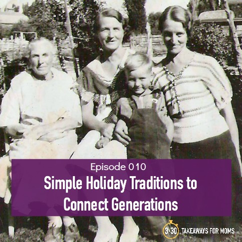 How to Create Traditions to Connect Generations