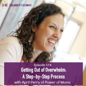 3 Step Process for Getting Out of Overwhelm