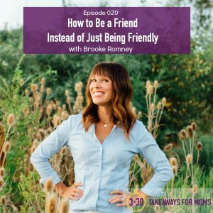Concrete ideas for being a good friend...even if you're really busy