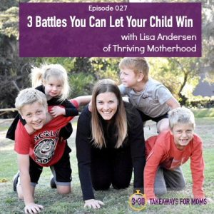 What three battles would you let your child win?