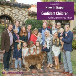 How to raid a confident child, a podcast episode from Top US motherhood podcast, 3 in 30 Podcast, with Marilyn Faulkner