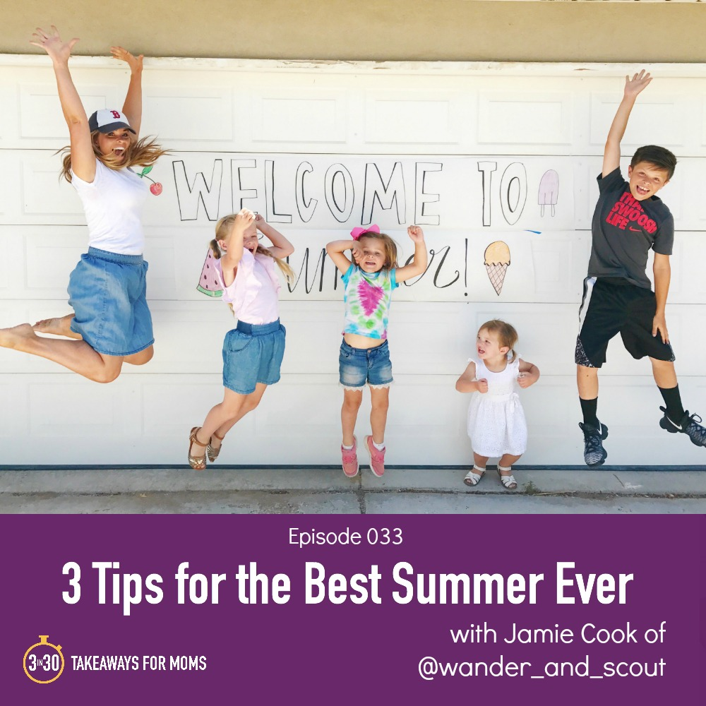 3 Tips for the Best Summer Ever Jamie Cook of Wander and Scout