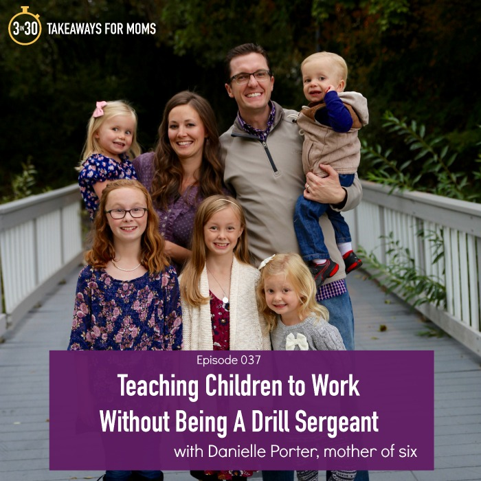 Teaching Children to Work Without Being a Drill Sergeant Danielle Porter