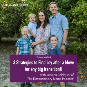 3 Strategies to Find Joy after a Move Jessica Dahlquist