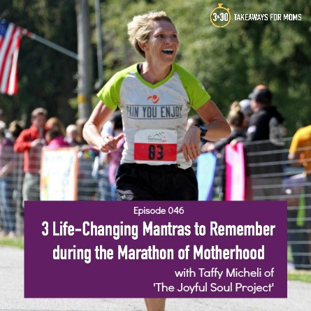 3 Life-Changing Mantras to Remember during the Marathon of Motherhood