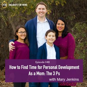 How to Find Time for Personal Development As a Mom __ Mary Jenkins