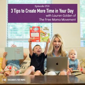 3 Tips to Create More Time in Your Day __ Lauren Golen