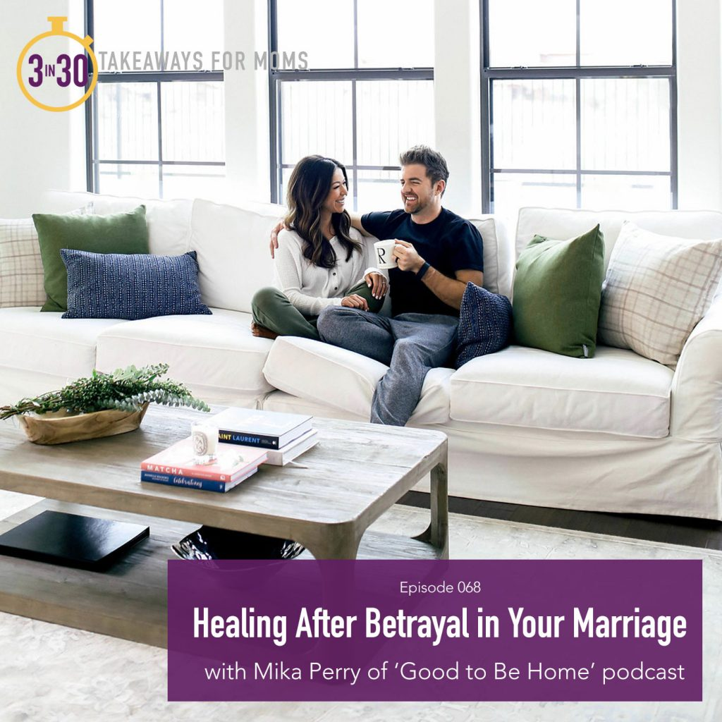 Healing after Betrayal in your Marriage // Mika Perry - 3 in