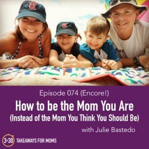 How to be the Mom You Are