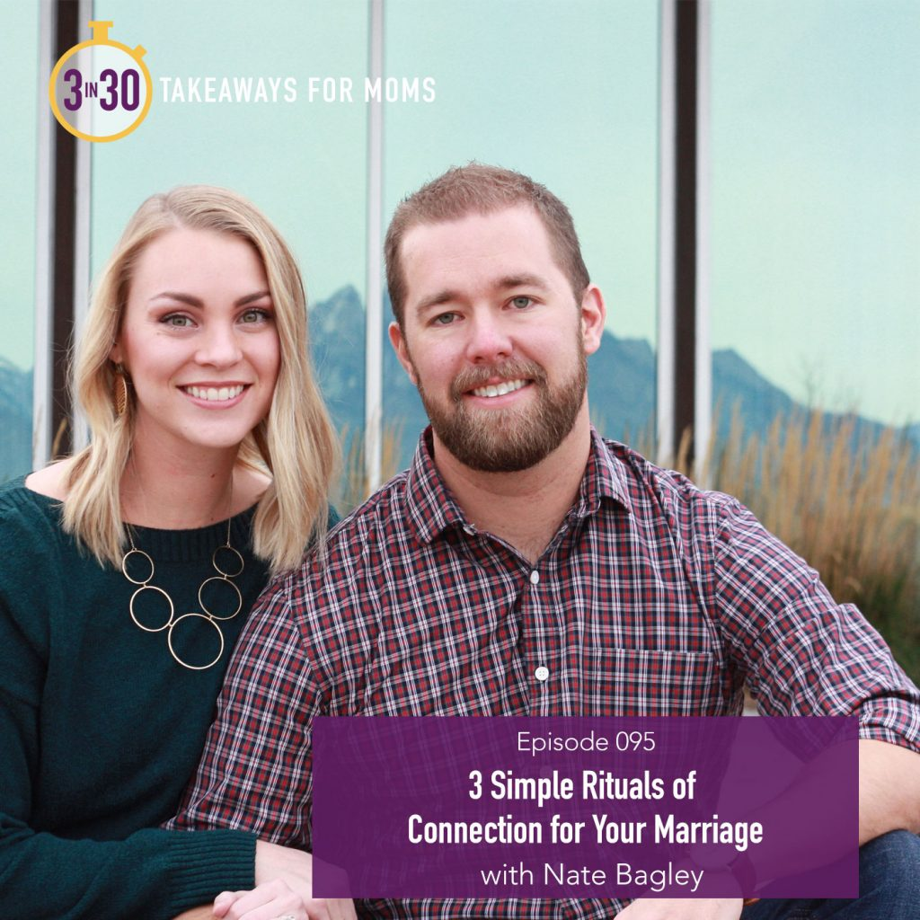 3 Simple Rituals of Connection for your Marriage with Nate Bagley by popular podcast 3 in 30: image of Nate Bagley and his wife sitting next to each other outside.