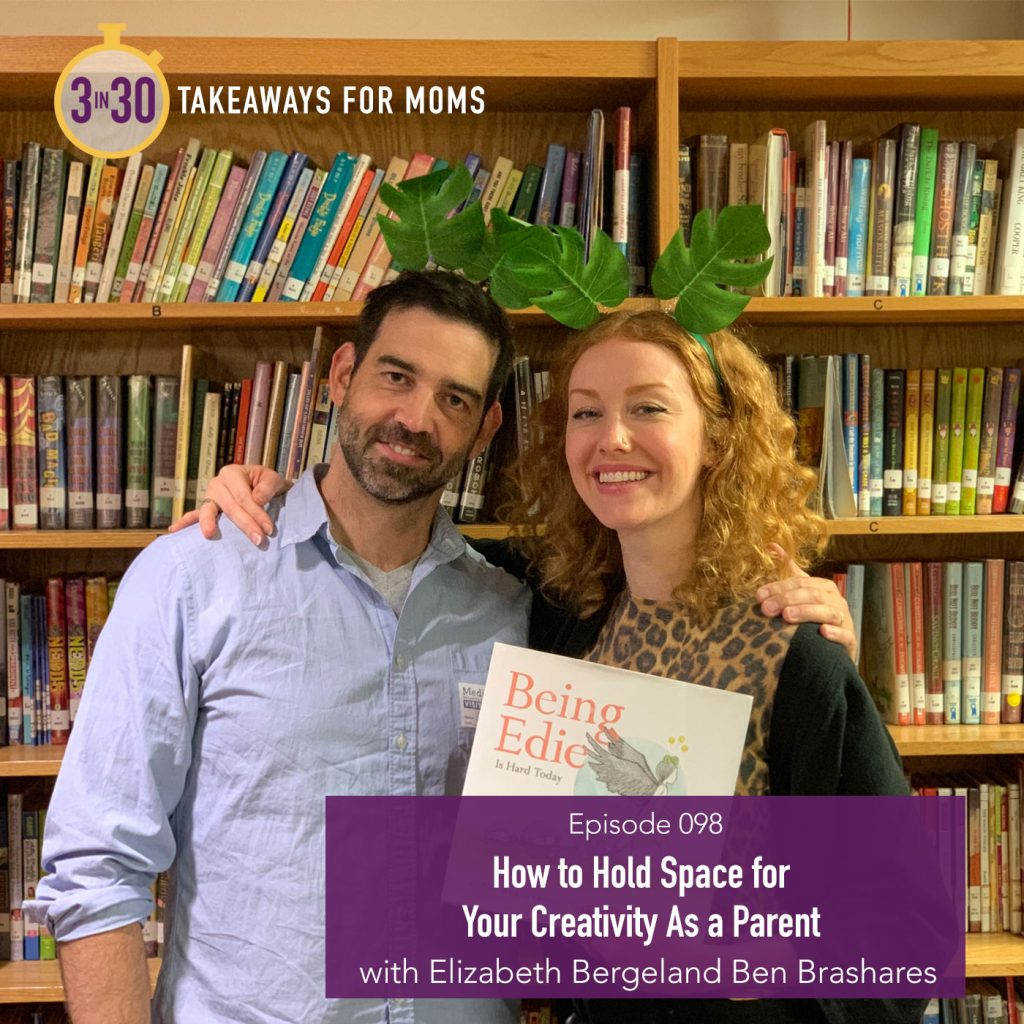 098: How to Hold Space for Your Creativity As a Parent // Elizabeth Bergeland and Ben Brashares by popular mom podcast, 3 in 30: image of a woman and a man standing together by a bookshelf.