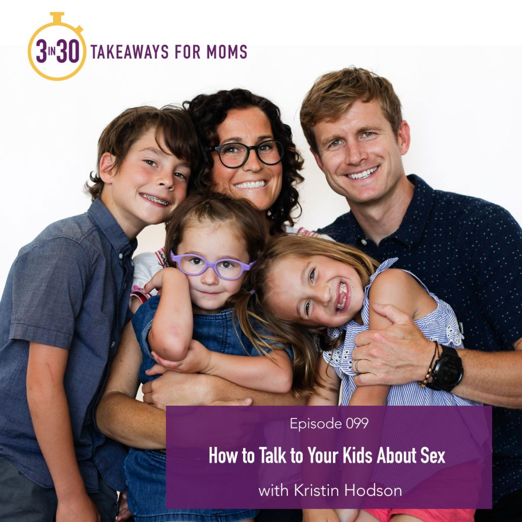 How to Talk to Your Kids About Sex by top mom podcast 3 in 30: image of Kristin B. Hodson and her husband and kids.