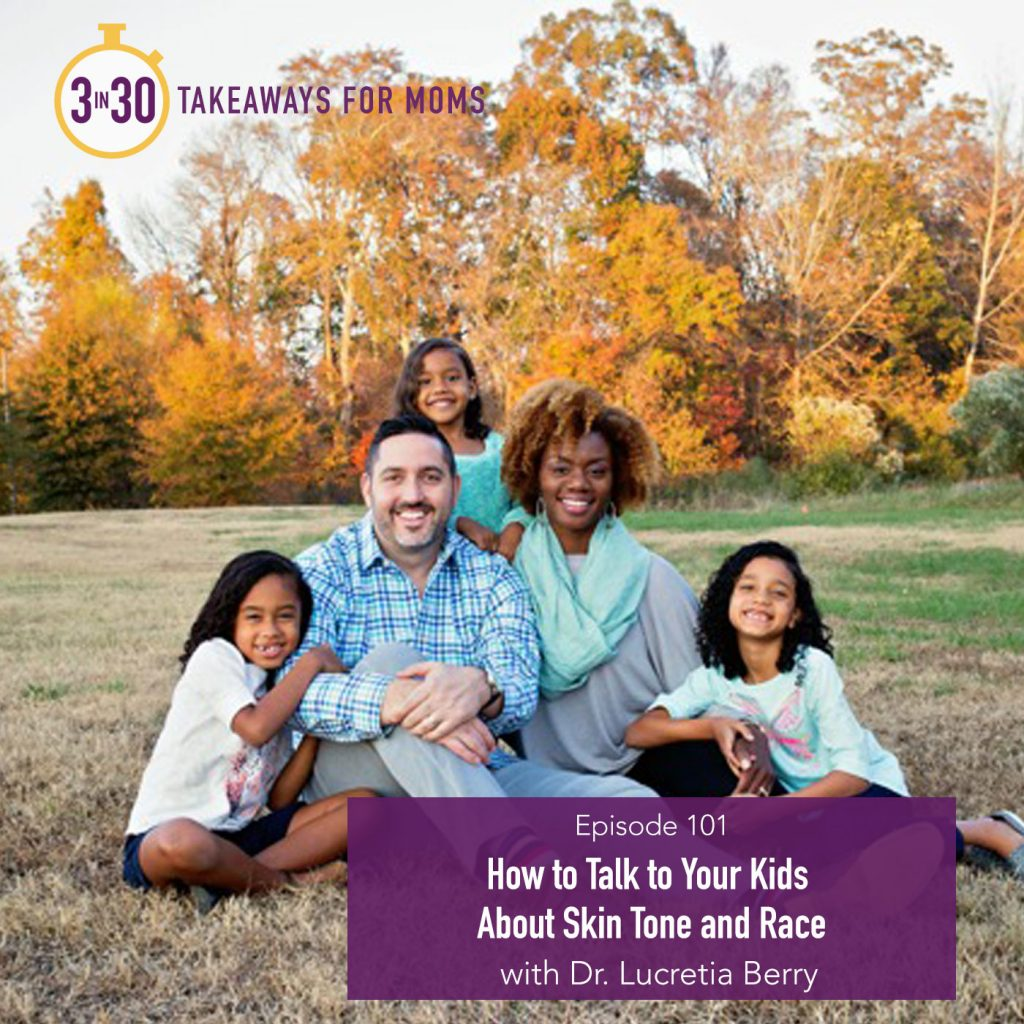 101: Why & How to Talk to your Kids about Skin Tone and Race // Dr. Lucretia Berry of Brownicity by popular mom podcast, 3 in 30: image of Dr. Lucretia Berry, founder of Brownicity.