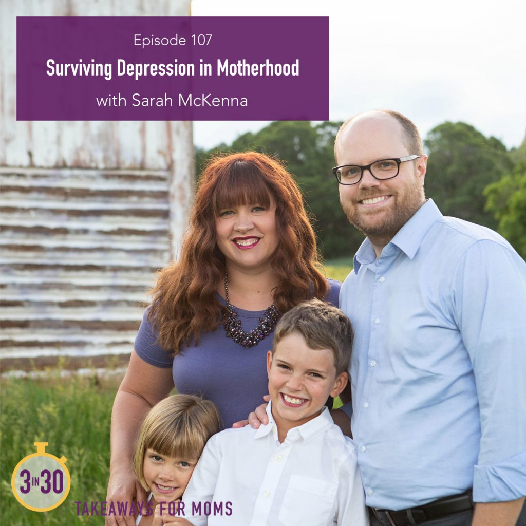 107: Surviving Depression in Motherhood // Sarah McKenna by popular Utah mom podcast, 3 in 30: image of Sarah McKenna with her husband and 2 kids.