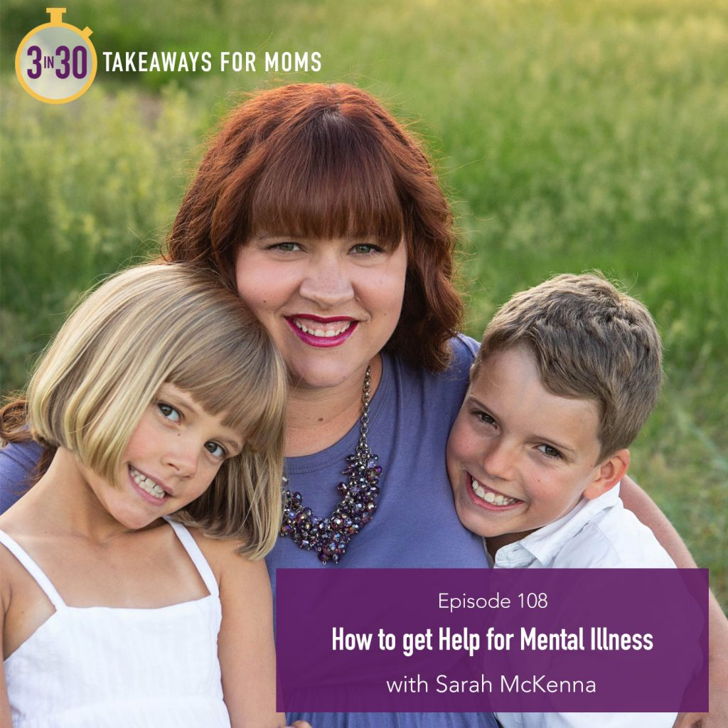 108: How to Get Help for Mental Illness // Sarah McKenna by popular Utah mom podcast, 3 in 30: image of Sarah McKenna with her two kids.