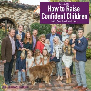 Confident Kids, tips to raise Confident Kids featured by Rachel Nielson on top motherhood podcast, 3 in 30 Podcast