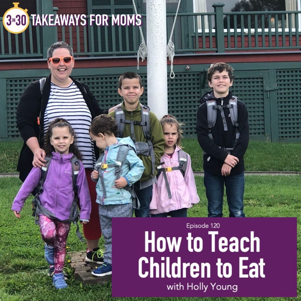 How to Teach Children to Eat | Listen to Top Motherhood Podcast, 3 in 30 Podcast, featuring Holly Young about how to manage and overcome Feeding DIfficulties with your children.