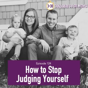3 in 30 Podcast, How to Stop Judging Yourself, Get Help, Therapy is Good, Top Motherhood Podcast, Listen Now, Self Love and Compassion | How to Stop Judging Yourself by popular US mom podcast 3 in 30: black and white image of a mom and dad sitting outside together with their two young children.