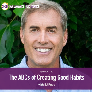 Good Habits to Have by popular US mom podcast, 3 in 30: image of BJ Fogg.