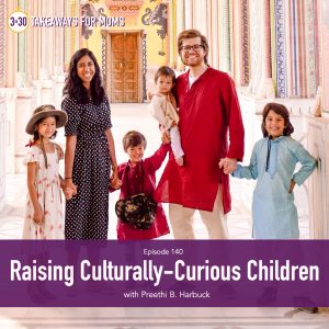 Raising Culturally-Curious Children with Preethi B. Harbuck on Top Motherhood Podcast: 3 in 30 Takeaways for Moms Podcast with Rachel Nielson | Cultural Awareness by popular US mom podcast, 3 in 30 podcast: image of Preethi B. Harbuck standing with her husband and 4 children.