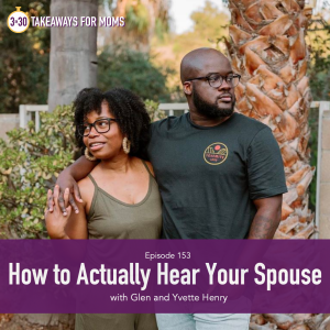 3 in 30 Podcast, Top Motherhood Podcast, Yvette & Glenn Henry, How to Actually Hear your Spouse, How to Start Difficult Conversations, picture of black couple together but looking in different directions, click to listen