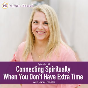 Connecting Spiritually When You don't Have Extra Time | Spiritually Minded Women |3 in 30 Podcast Darla Trendler, Image of happy woman | Connecting Spiritually by popular US mom podcast, 3 in 30 Podcast: image of Darla Trendler.
