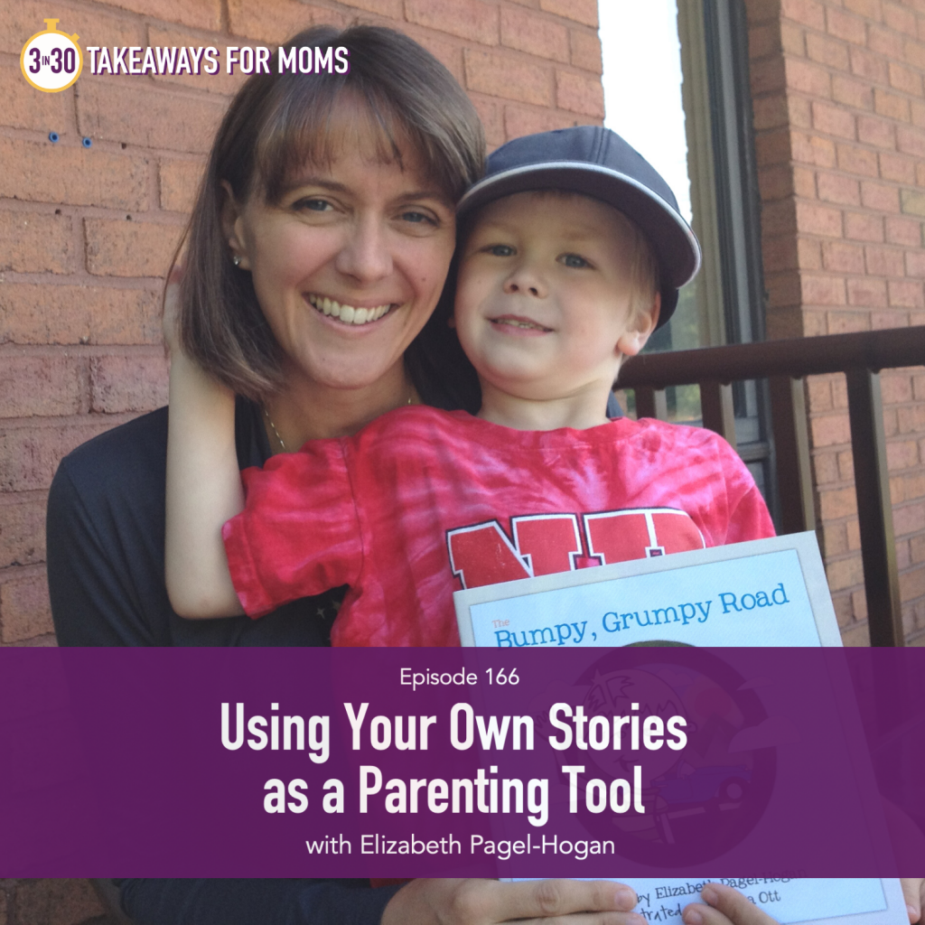 Using Your Own Stores as a Parenting Tool | Elizabeth Pagel-Hogan | Top motherhood podcast, 3 in 30 Takeaways for Moms, Helping Your Child Learn through Stories, Picture of happy mom with child holding a book, author.