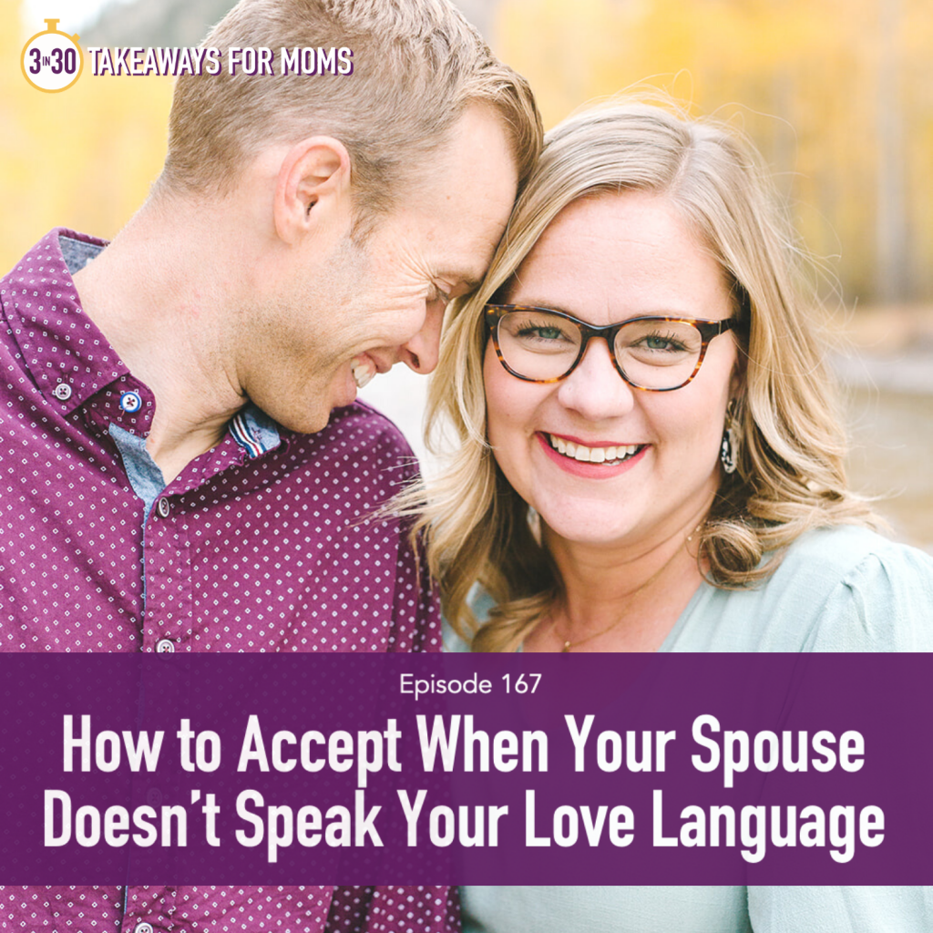 Top Motherhood Podcast, 3 in 30 Takeaways for Moms, How to Accept When Your Spouse Doesn't Speak Your Love Language, Partner Speaks A Different Love Language, Image of man and woman smiling fondly at eachother outside, happy couple, image of Rachel Nielson and her husband.