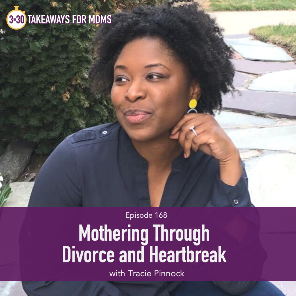 Top Motherhood Podcast, 3 in 30 Takeaways for Moms, hosting Tracie Pinnock, therapist, on Mothering through Divorce and Heartbreak, Going through Divorce, picture of happy, wise-looking black woman, image of Tracie Pinnock