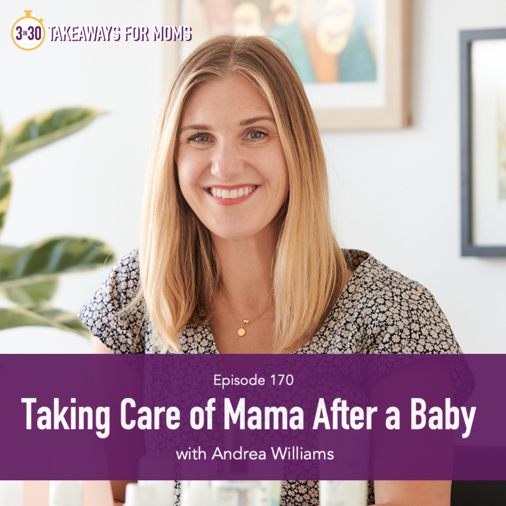 Click to listen to Top Motherhood Podcast, 3 in 30 Podcast with Rachel Nielson hosting Andrea Faulkner Williams of Tubby Todd Bath Co., talking about Taking Care of Mama after a Baby, self care, image of Andrea Faulkner Williams, image of happy woman indoors with bath care products.