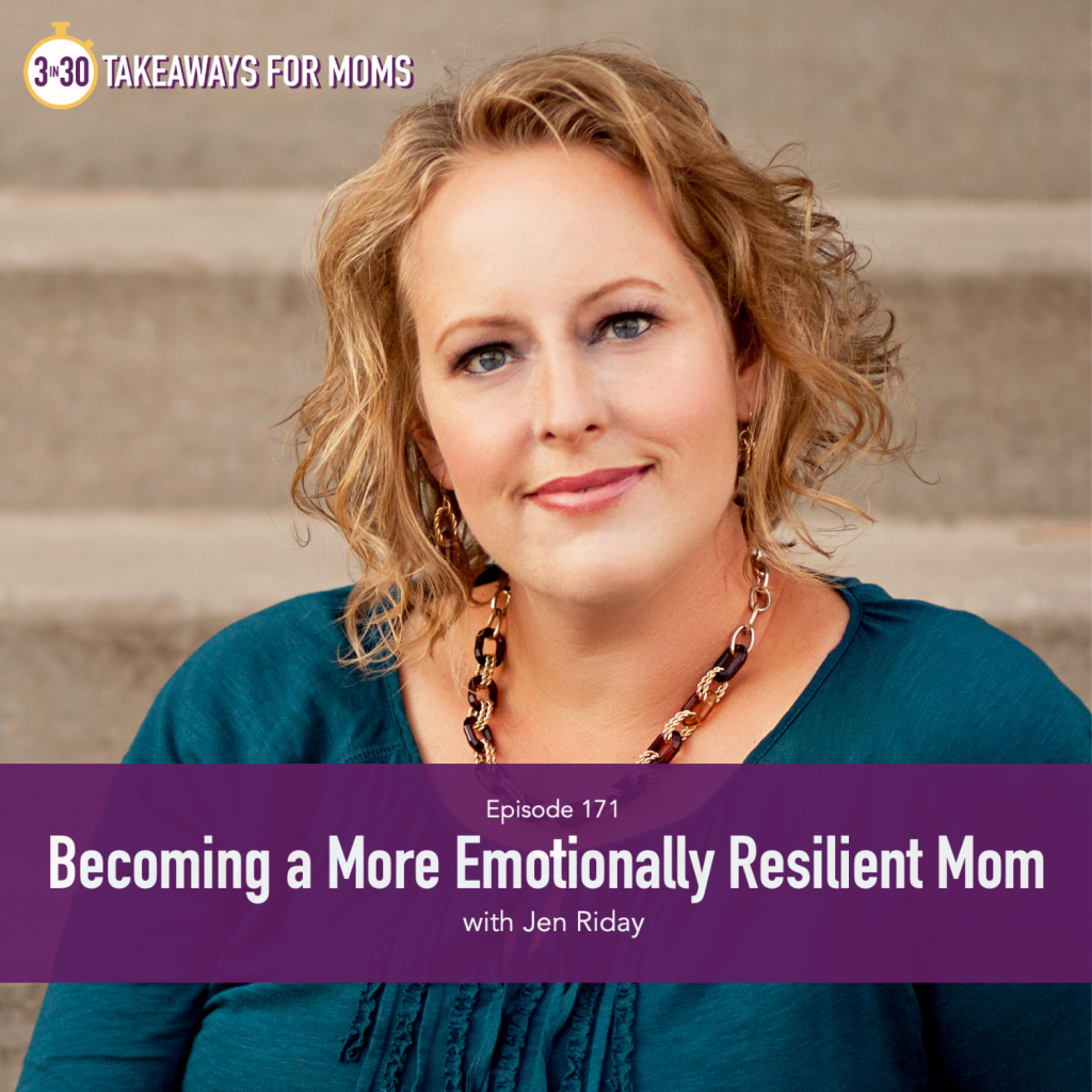Click to listen to Top Motherhood Podcast, 3 in 30 Podcast with Rachel Nielson hosting Jen Riday about Becoming and Emotionally Resilient Mom, Image of Jen Riday, Image of women subtly smiling outside, Emotional Resilience, Parenting