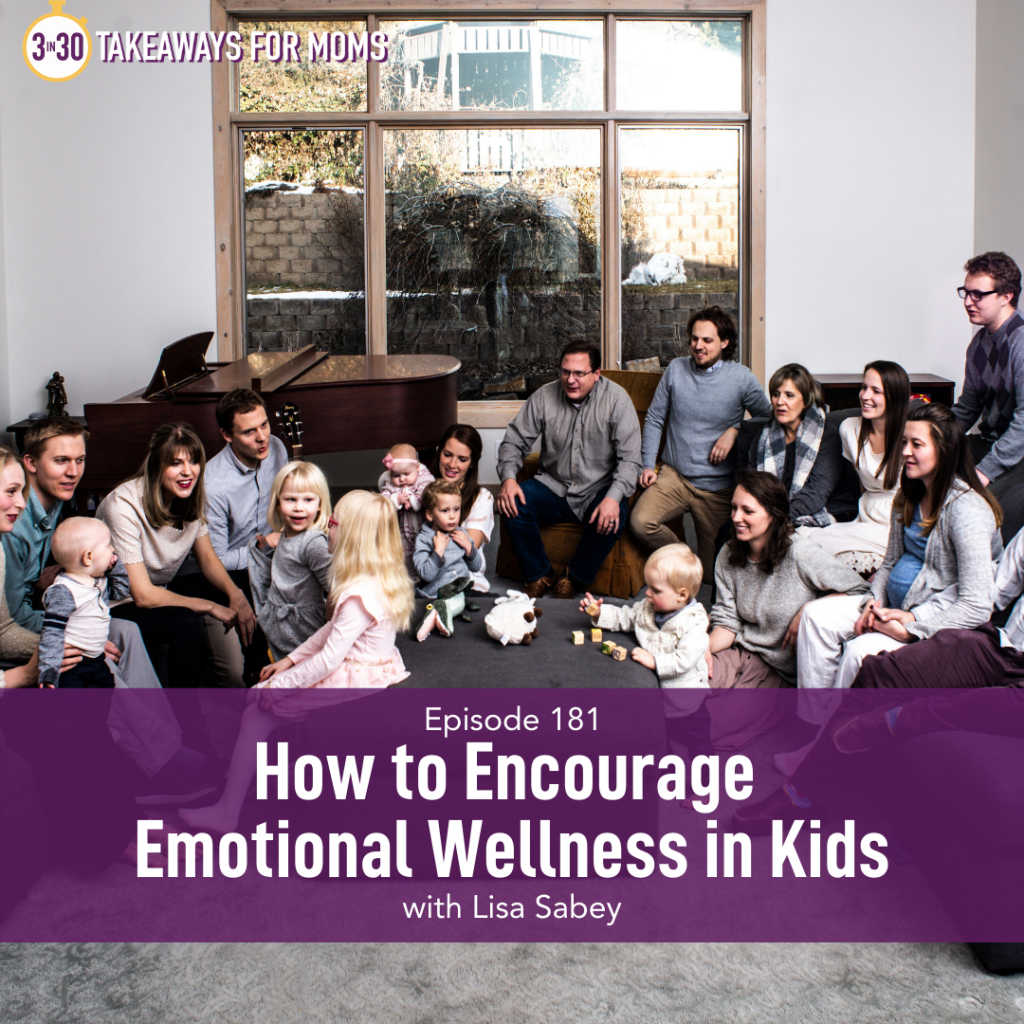 Listen to Top Motherhood Podcast, 3 in 30 Podcast, featuring Lisa Sabey about Emotional Wellness in Kids. Image of family, including Lisa Sabey, focused on children.