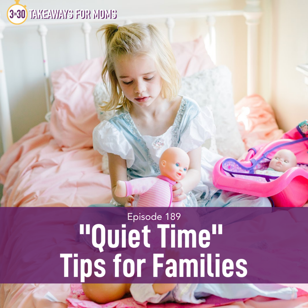Listen to Top Motherhood Podcast, 3 in 30 Podcast, featuring Rachel Nielson about Quiet Time Tips for Families.