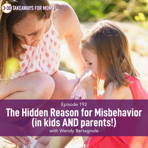 Listen to Top Motherhood Podcast, 3 in 30 Podcast, featuring Wendy Bertagnole about the hidden reason for misbehavior. Image of Wendy Bertagnole and her daughter, image of woman helping child.