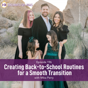 Listen to Top Motherhood Podcast, 3 in 30 Podcast, featuring Mika Perry about Back-to-School Routines. Image of Mika Perry and her family outside.