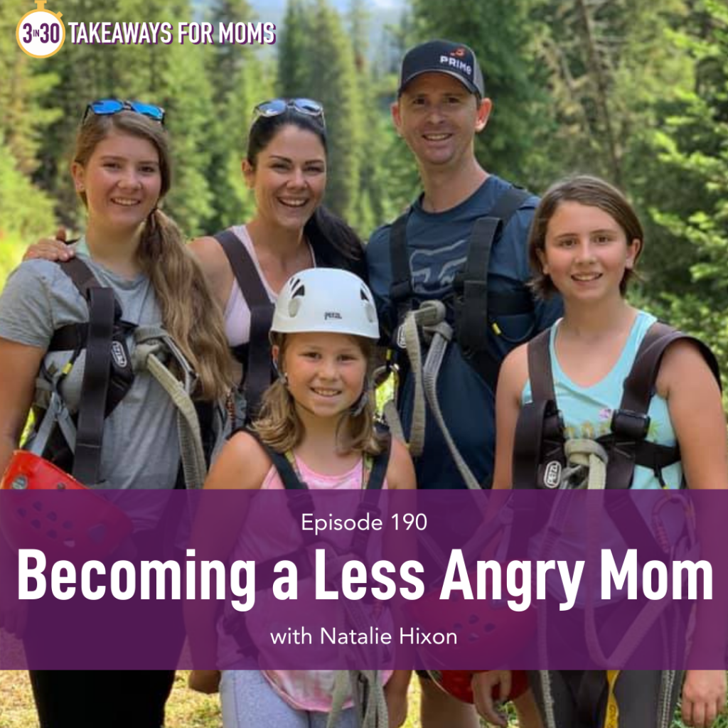 Listen to Top Motherhood Podcast, 3 in 30 Podcast, featuring Natalie Hixon about becoming a less angry mom.Image of Natalie Hixon and her famly outdoors.