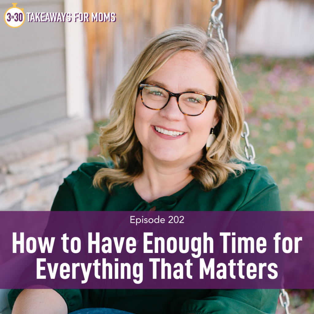 Listen to Top Motherhood Podcast, 3 in 30 Podcast, featuring Rachel Nielson about How to Have Enough Time for Everything. Image of happy woman outside. Image of Rachel Nielson