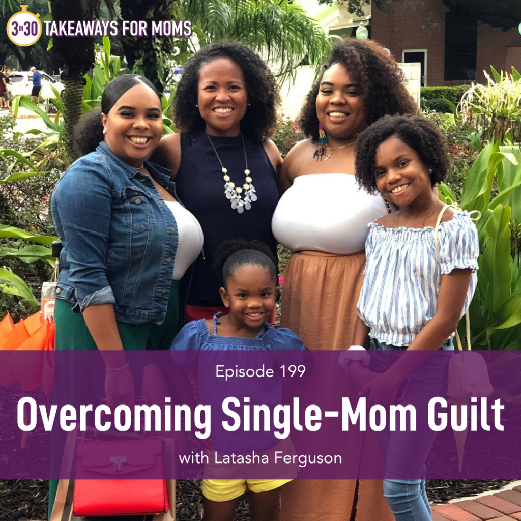 Listen to Top Motherhood Podcast, 3 in 30 Podcast, featuring LatTsha Ferguson about Overcoming Single-Mom Guilt. Image of LaTasha and her daughters outside. Happy woman with her daughters.